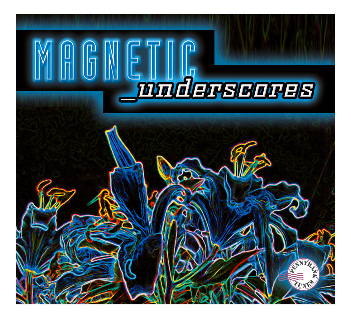 Conception CD audio – Magnetic Underscores – PennyBank Tunes